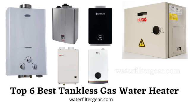 Top 6 Best Tankless Gas Water Heater